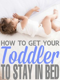 How to get your Toddler to Stay in Bed with these easy parenting tips and tricks.