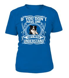 IF YOU DON'T HAVE ONE YOU'LL NEVER UNDERSTAND  BORDER COLLIE... TeeChimp special offer Available in a variety of styles and colors Comment, like and re-pin! dog, dogs, dog memes, dogs funny, dog stuff, dog shirts, dog mug, dog mugs, dog quotes, dog ideas, dog outfits, dog accessories, dog gifts, dog humor, dog hoodies for people, dog shirts for people, dog shirts for people funny, dog shirts for people products, dog shirts for people gift ideas #dogshirtsforpeople