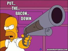 Ain't nobody stealing my bacon!