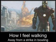 Haha so true, only I suck at bowling so much I doubt I will ever feel that feeling.