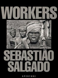sebastian salgado photographer workers - Yahoo Image Search Results