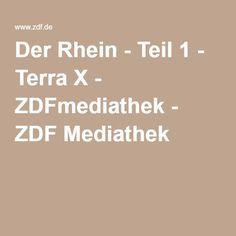 Der Rhein - Teil 1 - Terra X - ZDFmediathek - ZDF Mediathek