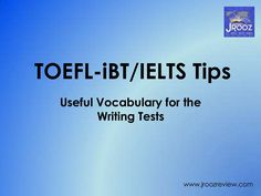 Useful Phrases and Words for the IELTS and TOEFL by Nina Santos via slideshare