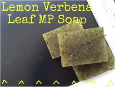 Lemon Verbena Leaf MP Soap