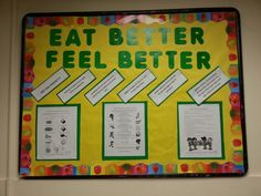 Eat better feel better bulletin board with food facts