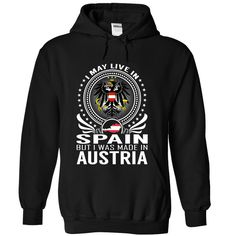 Live in Spain - Made in Austria T Shirts, Hoodies. Check price ==► https://www.sunfrog.com/States/Live-in-Spain--Made-in-Austria-omtqpyshex-Black-Hoodie.html?41382 $39.99
