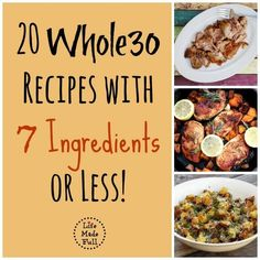 Less than 7 ingredients in these Whole30 Recipes! http://www.lifemadefull.com/20-whole30-recipes-7-ingredients-less/