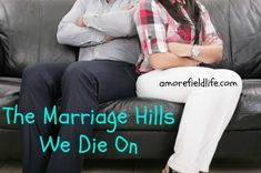 What hills are you willing to die on when it comes to conflict in marriage?