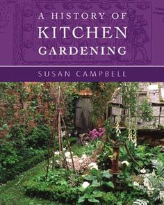 A History of Kitchen Gardening by Susan Campbell https://www.amazon.com/dp/0711225656/ref=cm_sw_r_pi_dp_x_lGuaybAN7KG52