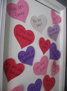 cover your children's bedroom door with things you love about them. Great for Valentine's morning.