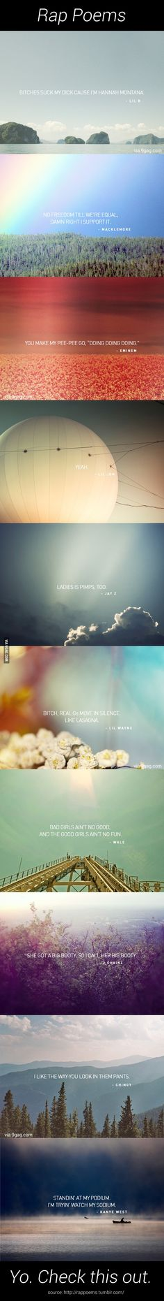 Rap lyrics (Macklemore's is actually kind of poetic, but the rest just make me laugh)