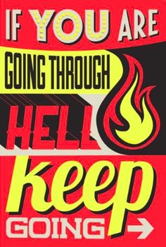 Quote - If You Are Going Through Hell, Keep Going - Vector Typography (Art Prints, Giclees, Posters, Lettering Design, Hand Lettering, Life Poster, King Quotes, Letter Example, Free Canvas, Popular Quotes, Ad Art, Motivational Posters