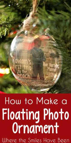 Tutorial showing how to make a floating photo ornament: Baby's first trip to the beach edition! Such an easy & inexpensive way to create a unique keepsake! Diy Christmas Ornaments, Homemade Christmas, Christmas Projects, Holiday Crafts, Holiday Fun, Christmas Holidays, Christmas Bulbs, Christmas Decorations, Merry Christmas