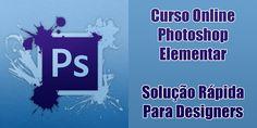 Curso Online Photoshop Elementar - Solução Rápida Para Designers