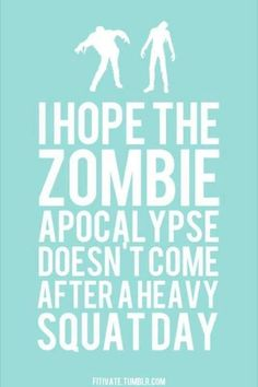 Squat Day - http://zombies.futtoo.com/squat-day #zombies