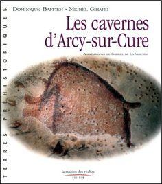 ARCY-SUR-CURE - le livre de référence pour connaître cette grotte paléolithique, l'une des plus septentrionales