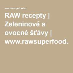 RAW recepty | Zeleninové a ovocné šťávy | www.rawsuperfood.cz Smoothies, Smoothie, Smoothie Packs, Fruit Shakes