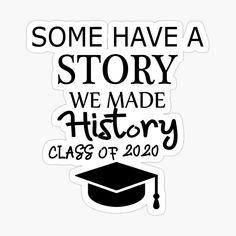 'Class of 2020 Senior We Made History Graduate Quarantine Funny Graduation ' Sticker by Graduation Images, Graduation Stickers, Graduation Cap Toppers, Graduation Cap Designs, Graduation Shirts, Graduation Decorations, Graduation Party Decor, Graduation Quotes Funny, Graduation Ideas