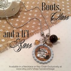 Boots, Class and a li'l Sass Available in a necklace or keychain only at www.etsy.com/shop/socialverbiage