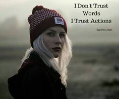 I don't trust words..