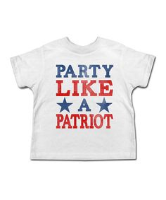 Look at this White 'Party Like a Patriot' Tee - Toddler & Kids on #zulily today!