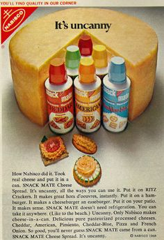 1968 Food Ad, Nabisco Snack Mate Cheese Spread | Otherwise known as CRAP in a can! GROSS!