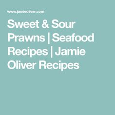 Sweet & Sour Prawns | Seafood Recipes | Jamie Oliver Recipes
