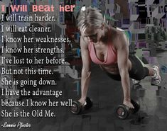 You have the advantage. Beat the old you to become a better you.  For more quotes visit: http://www.flaviliciousfitness.com/blog/category/women-fitness/motivation-monday/