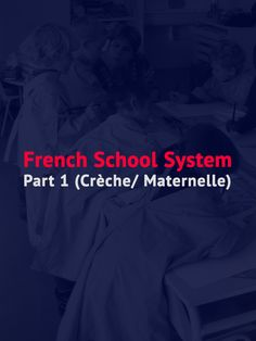 "I am starting a podcast series about the French School System. This week about ""la crèche"" and ""la maternelle"" (pre-school). http://www.talkinfrench.com/french-education-system-part-1/"