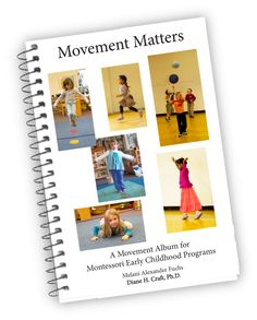 Movement Matters | An album for teaching movement in Montessori Early Education Programs