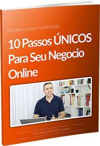 E-BOOK - 10 PASSOS ÚNICOS PARA SEU NEGÓCIO ONLINE