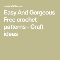 Easy And Gorgeous Free crochet patterns - Craft ideas