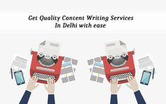 Get Quality Content Writing Services in Delhi with ease Writing Services, Content