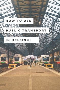 Easy to follow tips so you can use Helsinki's awesome public transport system like a pro!