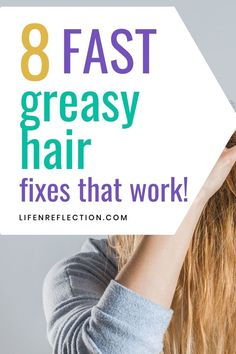 Need a fast way to stop greasy hair? Here's 8 ways to fix it!