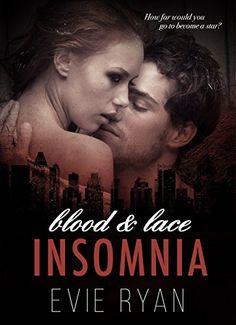 INSOMNIA (Blood & Lace Book 1) by Evie Ryan http://www.amazon.com/dp/B00UUR2TNY/ref=cm_sw_r_pi_dp_6YPYvb0XMH5M2