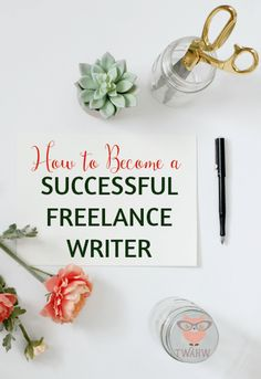 Great tips and resources for becoming a freelance writer