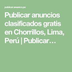 Publicar anuncios clasificados gratis en Chorrillos, Lima, Perú | Publicar…
