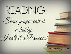 Reading is a passion.