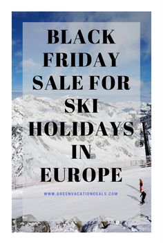 Save money on your next skiing holiday in Europe! Black Friday sale - find out how you can get a discount on ski trips all over Europe -  Austria, France, Germany, Italy, Sweden, Switzerland, Andorra, Bulgaria, Finland, Norway and Slovenia. #europe #travel #skiresorts #alps