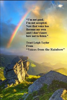 "Quotes from my book - about to be published ""Voices from the Rainbow""."