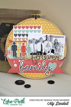 """Our Family"" Altered Embroidery Hoop by Aly Dosdall for #echoparkpaper"