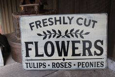 Freshly Cut Flowers Wood Sign Garden Wall Decor Farmhouse Decor Porch Decor Outdoor Decor Rustic Sign Primitive Wood Sign Spring Sign Peonie by FoothillPrimitives on Etsy