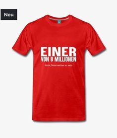 Österreicher, einer von 8 Millionen Mens Tops, Proud Of You