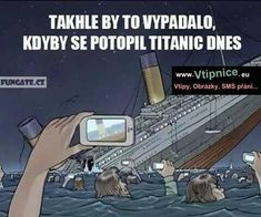 If The Titanic Sunk Today. ~ Memes curates only the best funny online content. Memes Humor, New Funny Memes, Super Funny Memes, Funny Humor, Hilarious Jokes, Funny Fails, Funny Stuff, Sarcastic Humor, Funny Love