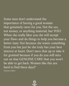Some Men Don't Understand The Importance Of having a good woman that genuinely cares for you - Quotes Good Man Quotes, Love Yourself Quotes, Woman Quotes, Amazing Man Quotes, Good Woman, A Good Man, Flaws Quotes, Care Quotes, Priorities Quotes