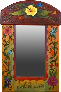 """Small Mirror – """"Life is Beautiful, Smell the Flowers"""" mirror with floral motifs Painted Wooden Boxes, Painted Chairs, Hand Painted Furniture, Paint Furniture, Painted Mirrors, Mirror Painting, Tole Painting, Painting Frames, Painting On Wood"""