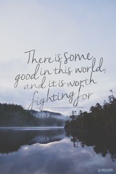 """There is some good in this world, and it's worth fighting for. Tolkien, The Two Towers The Words, Cool Words, Great Quotes, Quotes To Live By, Inspirational Quotes, Motivational, Words Quotes, Me Quotes, Sayings"