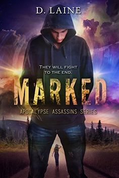 Marked (Apocalypse Assassins Book 1) by D. Laine https://www.amazon.com/dp/B06X9VCP86/ref=cm_sw_r_pi_dp_x_lB47ybNNWW752