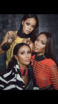 Balmain with 3 Divas absolutely stunning!  RIHANNA, NAOMI & IMAN